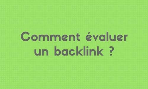 Référencement: comment évaluer un backlink ?